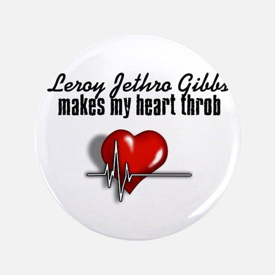 "Leroy Jethro Gibbs makes my heart throb 3.5"" Butto"