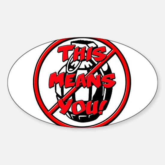 NoGrenadesTMY Sticker (Oval)