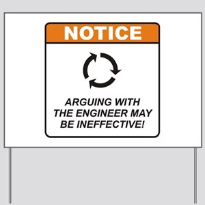 Engineer / Argue Yard Sign