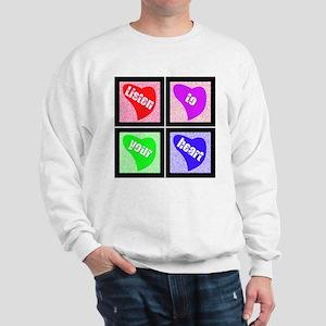Listen to Your Heart Sweatshirt