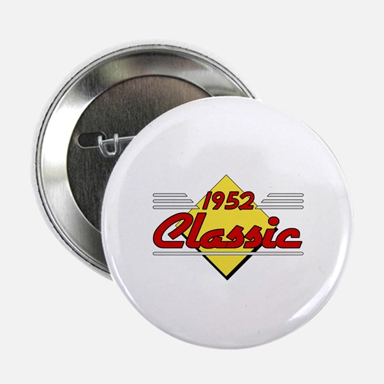 """Classic 1952 Sign 2.25"""" Button"""