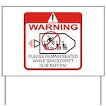 Warning / Spacecraft Yard Sign