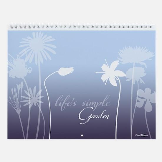 Life's Simple Garden Wall Calendar