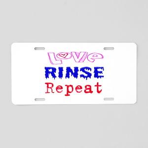Love, Rinse, Repeat Aluminum License Plate