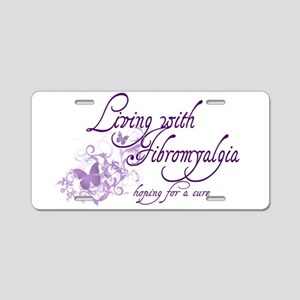 Living with Fibromyalgia Aluminum License Plate