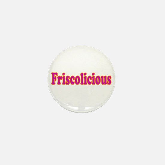 FRISCOLICIOUS Mini Button
