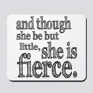 She is Fierce Shakespeare Mousepad