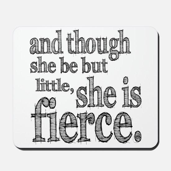 She is Fierce Shakespeare Mousepad