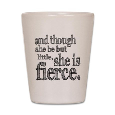 She is Fierce Shakespeare Shot Glass