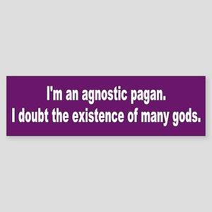 agnostic pagan... Bumper Sticker