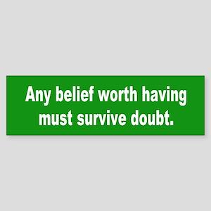 survive doubt... Bumper Sticker