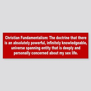 fundamentalism... Bumper Sticker