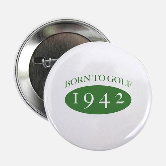 "1942 Born To Golf 2.25"" Button"