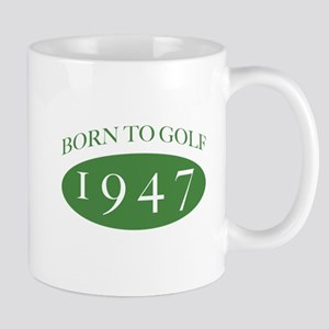 1947 Born To Golf Mug