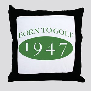 1947 Born To Golf Throw Pillow