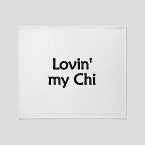 Lovin' My Chi Throw Blanket