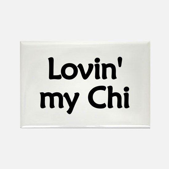 Lovin' My Chi Rectangle Magnet