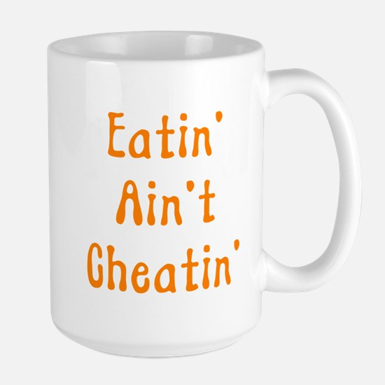 Eatin' Ain't Cheatin' Large Mug