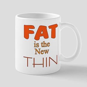 Fat is the New Thin Mug