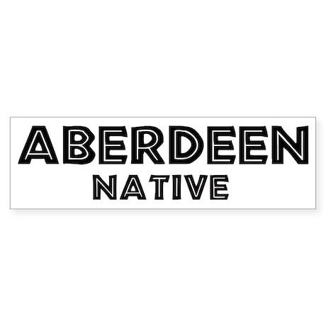 Aberdeen Native Bumper Sticker