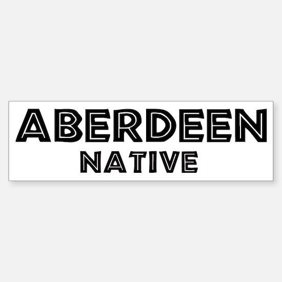 Aberdeen Native Bumper Bumper Bumper Sticker