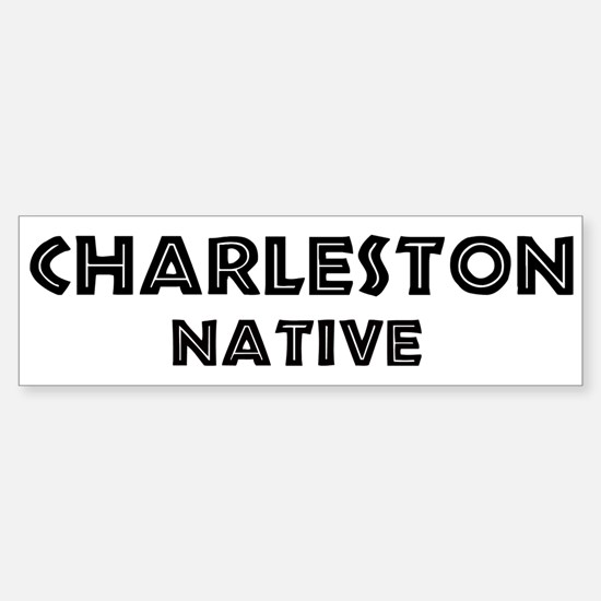 Charleston Native Bumper Bumper Bumper Sticker