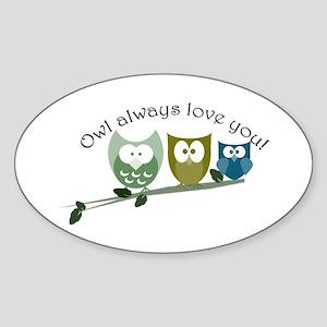 Owl always love you! Sticker (Oval)