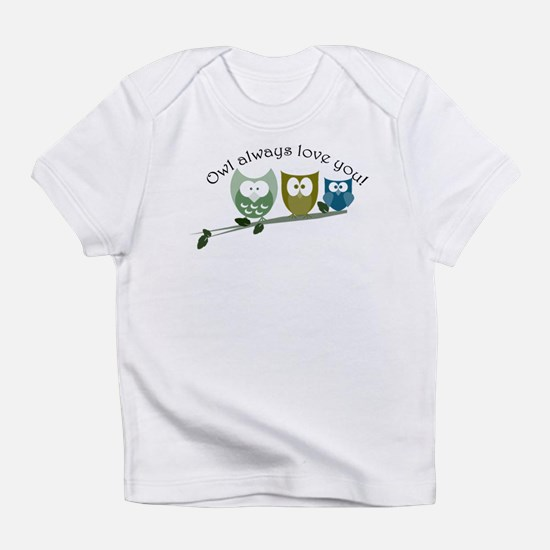 Owl always love you! Infant T-Shirt