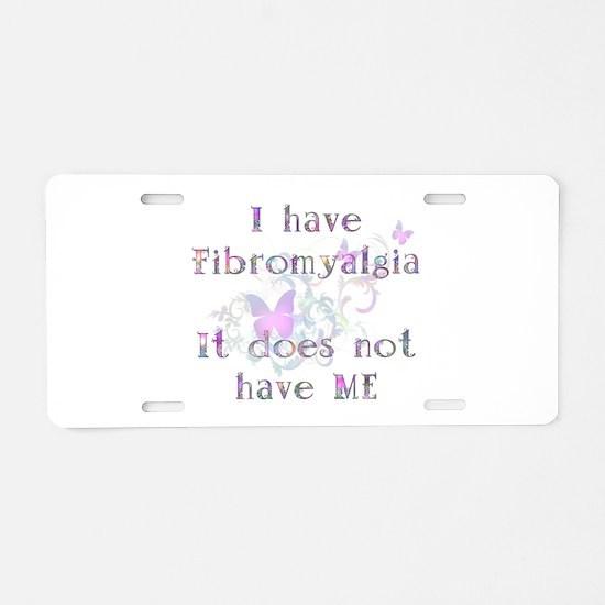 I have Fibro... Aluminum License Plate