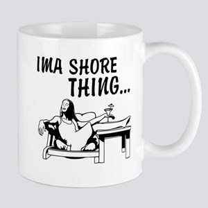 IMA SHORE THING Mug