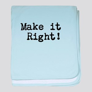 Make it right baby blanket