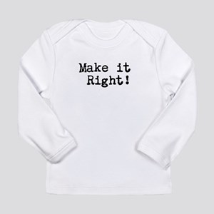 Make it right Long Sleeve Infant T-Shirt