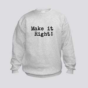 Make it right Kids Sweatshirt