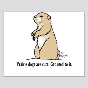 Prairie dogs are cute Small Poster