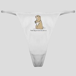 Prairie dogs are cute Classic Thong