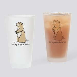 Prairie dogs are cute Drinking Glass