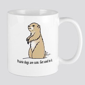 Prairie dogs are cute Mug