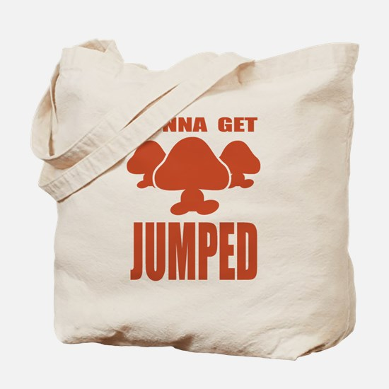 Gonna Get Jumped Tote Bag