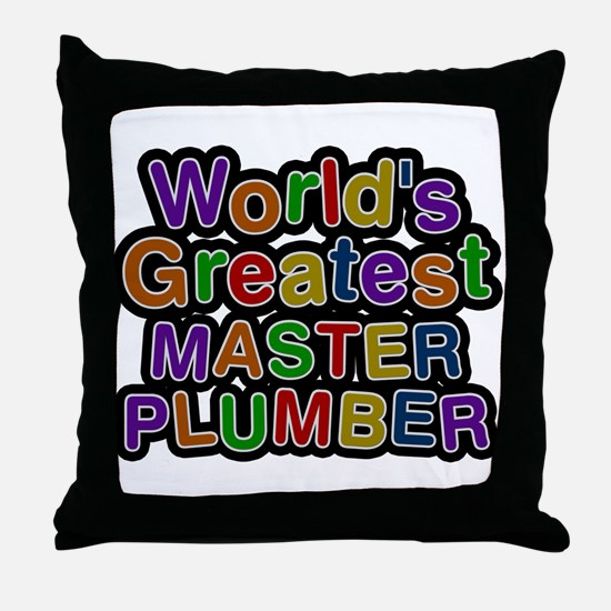 Worlds Greatest MASTER PLUMBER Throw Pillow