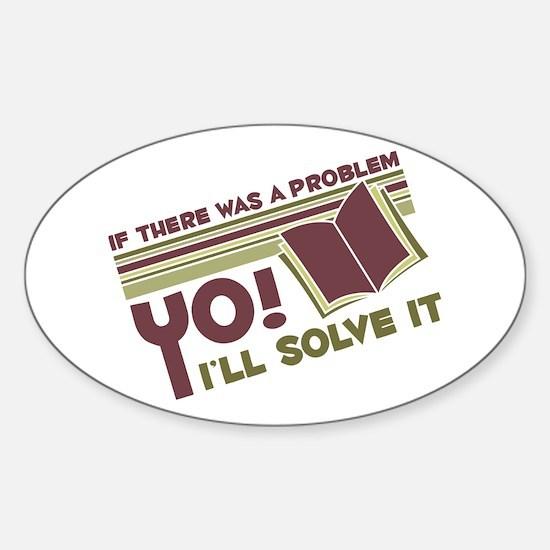 Yo! I'll Solve It Oval Decal