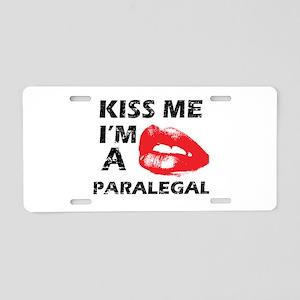 Kiss me I'm a Paralegal Aluminum License Plate