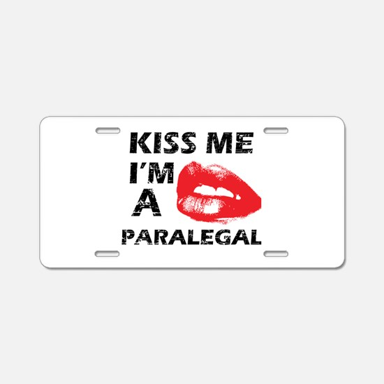 Kiss me I'm a Paralegal Aluminum License Plate