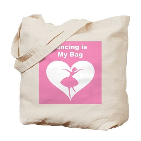 Dancing is MY Bag Tote Bag