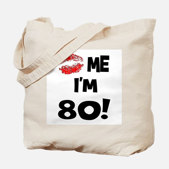 Kiss Me I'm 80 Tote Bag