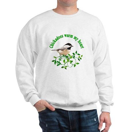 Chickadees Warm My Heart Sweatshirt