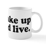 Wake up and live Mug