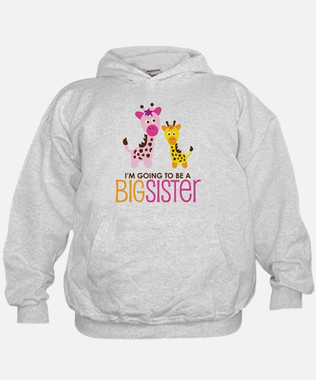 Giraffe going to be a Big Sister Hoodie