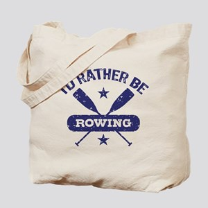 I'd Rather be Rowing Tote Bag