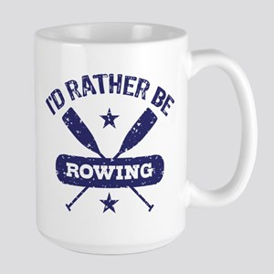I'd Rather be Rowing Large Mug