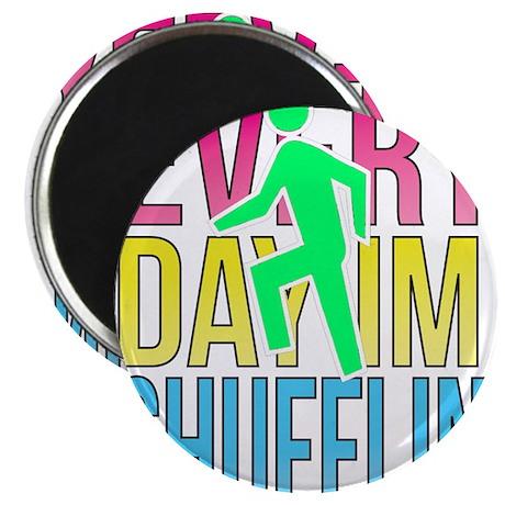 Shufflin Magnet